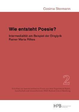 Schriften zur kunstorientierten Praxis aus dem Department Kunst,... / Wie entsteht Poesie?