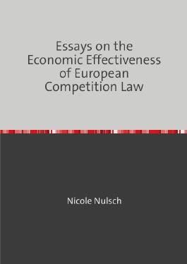 Essays on the Economic Effectiveness of European Competition Law