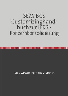 SEM-BCS Customizinghandbuch zur IFRS -Konzernkonsolidierung