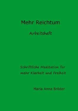 Schriftliche Meditationen für mehr Klarheit und Freiheit / Mehr Reichtum
