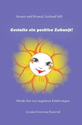 Gestalte eine positive Zukunft!