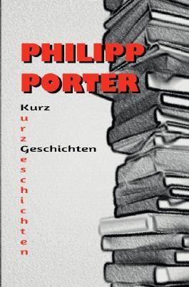 Philipp Porter Kurzgeschichten