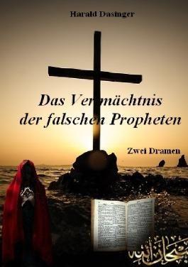 Das Vermächtnis der falschen Propheten