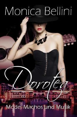 Dorotea: Mode, Machos und Musik