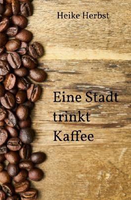 Eine Stadt trinkt Kaffee