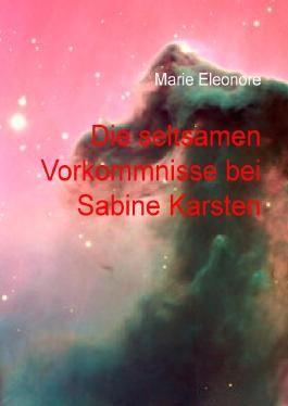 Die seltsamen Vorkommnisse bei Sabine Karsten