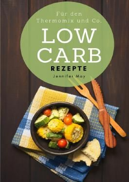 Low Carb Rezepte für den Thermomix und Co.