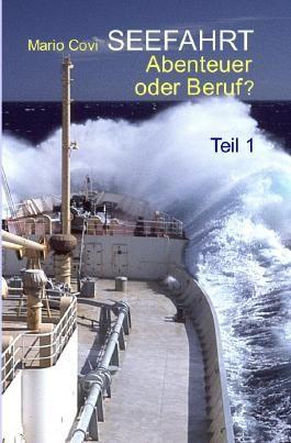 SEEFAHRT - Abenteuer oder Beruf? / SEEFAHRT - Abenteuer oder Beruf? - Teil 1