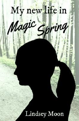 My new life / My new life in Magic Spring