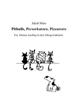 Pitbulls, Perserkatzen, Pizzareste