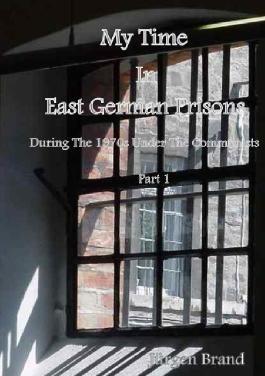 My Time In East German Prisons