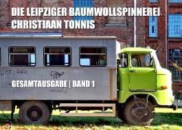 Gesamtausgabe / Die Leipziger Baumwollspinnerei