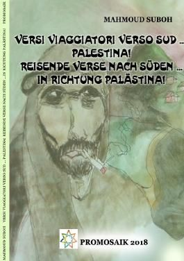 Versi viaggiatori verso sud ... Palestina! Reisende Verse nach Süden ... in Richtung Palästina!