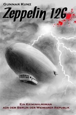 Kriminalromane aus dem Berlin der Weimarer Republik / Zeppelin 126