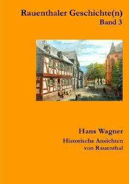 Rauenthaler Geschichte(n) / Rauenthaler Geschichte(n) Band 3