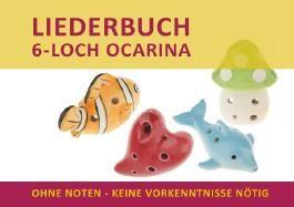 Liederbuch für 6-Loch Ocarina