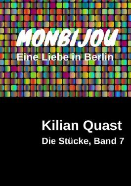 Die Stücke / Die Stücke, Band 7 - MONBIJOU - Eine Liebe in Berlin