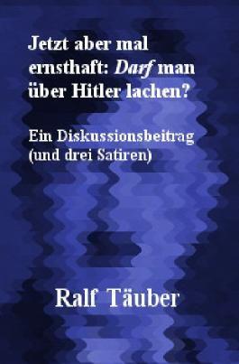 Jetzt aber mal ernsthaft: Darf man über Hitler lachen?