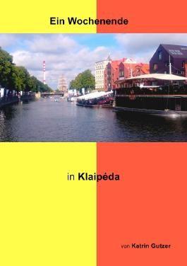 Ein Wochenende in Klaipėda