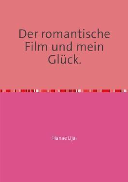 Der romantische Film und mein Glück.
