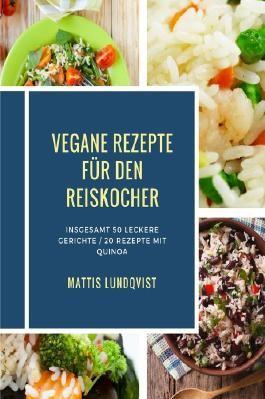Kochen mit dem Reiskocher / Vegane Rezepte für den Reiskocher