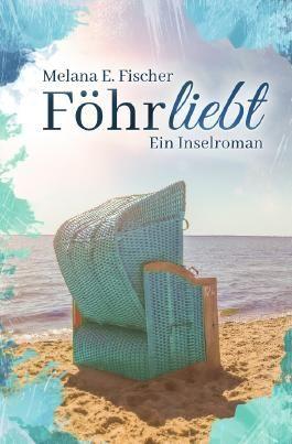 Föhr Reihe / Föhrliebt Ein Inselroman