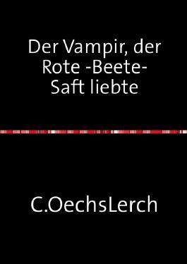 Der Vampir, der Rote -Beete-Saft liebte