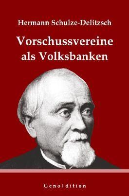 geno | dition / Hermann Schulze-Delitzsch: Vorschussvereine als Volksbanken