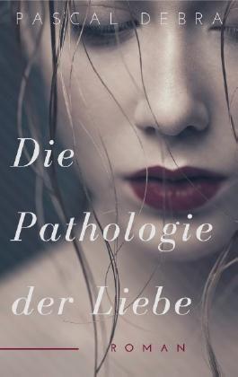 Die Pathologie der Liebe