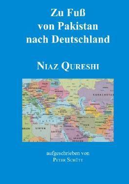 Zu Fuß von Pakistan nach Deutschland