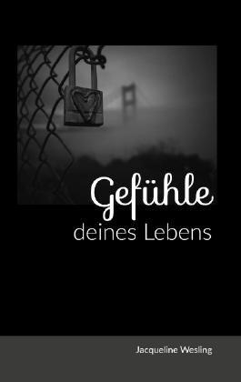 Gedichtebuch: Gefühle deines Lebens