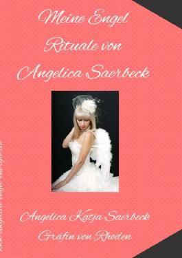 Meine Engel Rituale von Angelica Saerbeck