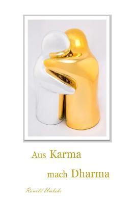 Aus Karma mach Dharma