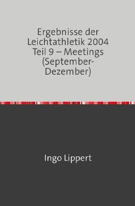 Ergebnisse der Leichtathletik 2004 Teil 9 – Meetings (September-Dezember)