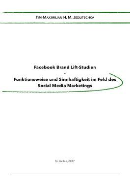 Facebook Brand Lift-Studien - Funktionsweise und Sinnhaftigkeit im Feld des Social Media Marketings