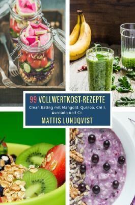 99 Vollwertkost-Rezepte