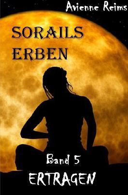 SORAILS ERBEN / SORAILS ERBEN BAND V ERTRAGEN