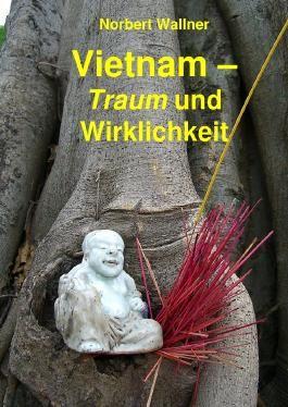 Vietnam - Traum und Wirklichkeit