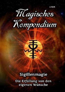 MAGISCHES KOMPENDIUM / Magisches Kompendium - Sigillenmagie