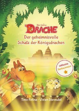 Drachenstark-Buchreihe / Der kleine Drache - Der geheimnisvolle Schatz der Königsdrachen