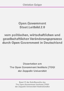 TOGI Schriftenreihe / Open.Government - Staat.Leitbild.2.0