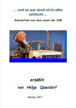 ... und es war doch nicht alles schlecht ... Geschichten aus dem Leben der DDR