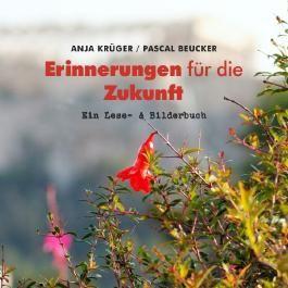 Principe espérance - Schriften zur Politik, Kultur & Gesellschaft / Erinnerungen für die Zukunft