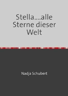 Stella...alle Sterne dieser Welt