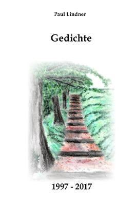 Gedichte 1997 - 2017