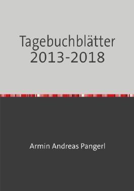 Tagebuchblätter 2013-2018