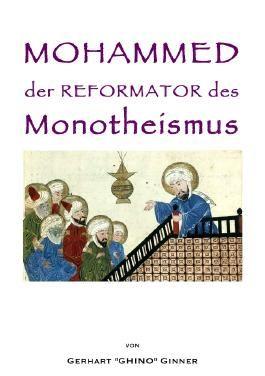 Mohammed der Reformator des Monotheismus