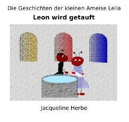 Die Geschichten der kleinen Ameise Leila / Leon wird getauft