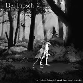 Der Frosch / Der Frosch und die Zeit