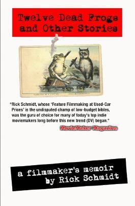 12 DEAD FROGS AND OTHER STORIES – A FILMMAKER'S MEMOIR